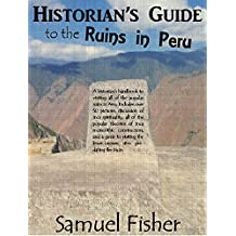 Historian's Guide to the Ruins in Peru (English Edition)