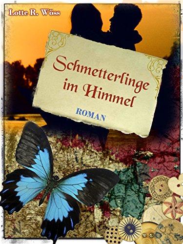 Schmetterlinge im Himmel von [Wöss, Lotte R.]