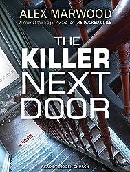 The Killer Next Door by Alex Marwood (2014-10-28)