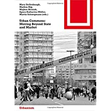 Urban Commons: Moving Beyond State and Market