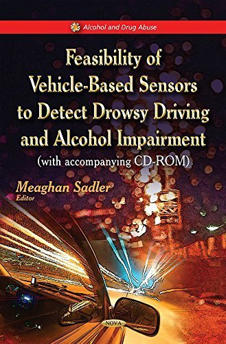 Feasibility of Vehicle-based Sensors to Detect Drowsy Driving and Alcohol Impairment (With Accompanying Cd-rom) by Saavedra-molina, Alfredo, Manzo-avalos, Salvador, Cortes-roj (2014) Hardcover