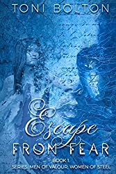 Escape from Fear (Men of valour,women of steel. Book 1)