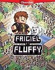 Frigiel et Fluffy - Cherche Frigiel et Fluffy