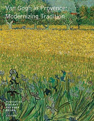 Van Gogh in Provence: Modernizing Tradition par Sjraar van Heugten