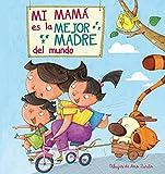 Libros Descargar PDF Mi mama es la mejor madre del mundo La familia (PDF y EPUB) Espanol Gratis