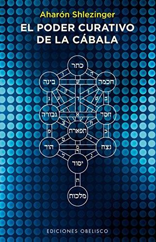 Poder Curativo De La Cábala, El (CABALA Y JUDAISMO) por Aharón Shlezinger