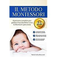 Il Metodo Montessori 0-3 anni. 200+ Attività Pratiche e Facili da Fare a Casa + Tecniche Avanzate di Comunicazione. Il…