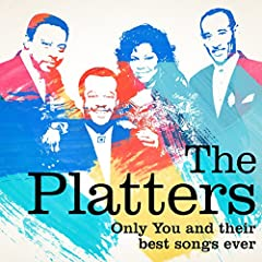 The Platters : Only You and Their Best Songs Ever