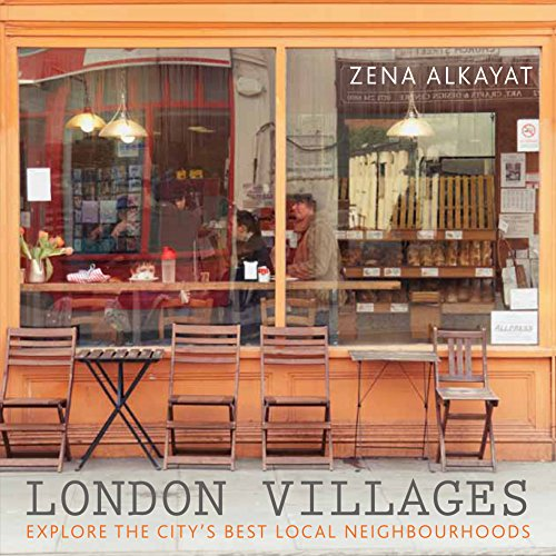 London Villages: Explore the City's Best Local Neighbourhoods (London Guides) por Zena Alkayat