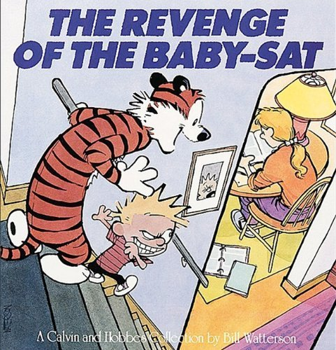 The Revenge Of The Baby-Sat (Turtleback School & Library Binding Edition) (Calvin and Hobbes (Pb)) by Watterson, Bill (1991) Hardcover