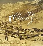 La Clusaz : Histoire d'une station de ski...