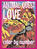 ANIMAL LOVE QUEST Color by Number: Activity Puzzle Coloring Book for Adults Relaxation & Stress Relief: Volume 4 (Quest Coloring Books)