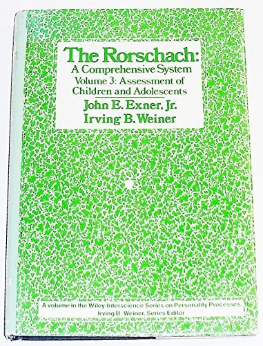The Rorschach: A Comprehensive System Volume 3: Assessment of Children and Adolescents (Wiley Interscience Series on Personality Processes) Volume 3 edition by Exner, John E. (1982) Hardcover