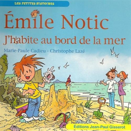 EMILE NOTIC : J'habite au bord de la mer