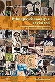 Ethnopsychoanalyse revisited: Gegenübertragung in transkulturellen und postkolonialen Kontexten (Bibliothek der Psychoanalyse) -