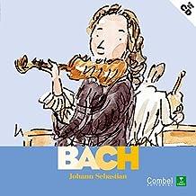 Johann Sebastian Bach (Descubrimos a los músicos)
