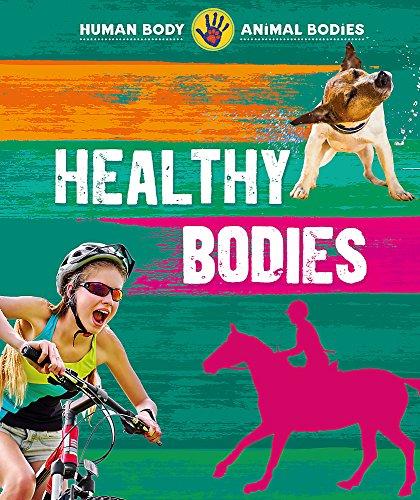 Healthy Bodies (Human Body, Animal Bodies)