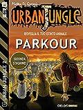 Scarica Libro Parkour Urban Jungle 11 (PDF,EPUB,MOBI) Online Italiano Gratis
