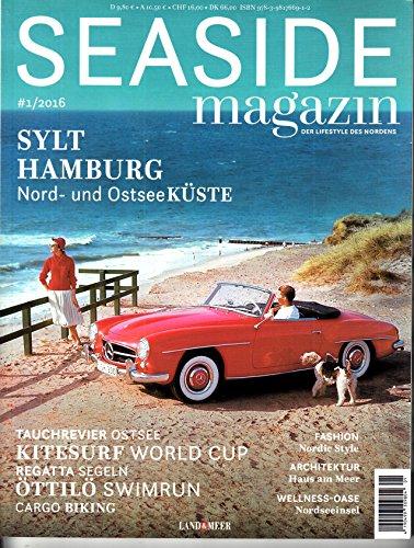 Seaside Magazin 1 2016 Sylt Hamburg Kitesurf Zeitschrift Magazin Einzelheft Heft Urlaub Deutschlands Norden Nordsee Ostsee: Alle Infos bei Amazon