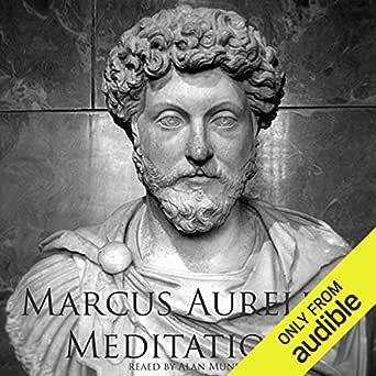 Meditations Of Marcus Aurelius Hörbuch Download Marcus Aurelius Alan Munro Trout Lake Media Audible Audiobooks