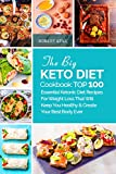 The Big Keto Diet Cookbook: TOP 100 Essential Ketonic Diet Recipes For Weight Loss That Will Keep You Healthy and Create Your Best Body Ever: ketosis weight loss keto diet low carb diet whats keto