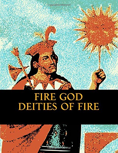Fire God: Deities of Fire