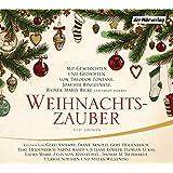 Weihnachtszauber: Mit Geschichten und Gedichten von Theodor Fontane, Joachim Ringelnatz, Rainer Maria Rilke und vielen anderen