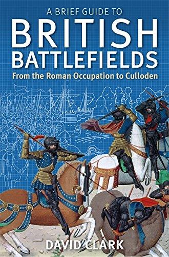 A Brief Guide To British Battlefields (Brief Histories)
