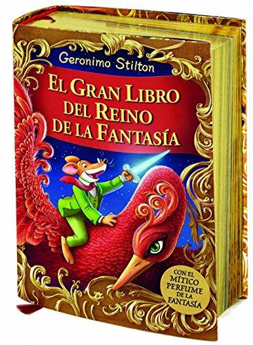 El gran libro del Reino de la Fantasía: ¡Descubre el mítico perfume de la fantasía! (Geronimo Stilton) por Geronimo Stilton