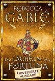 Das Lächeln der Fortuna - Erweiterte Ausgabe: Historischer Roman (Waringham Saga)