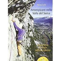 Arrampicare nella Valle del Sarca. L'esperienza del ritmo nell'arrampicata - Autori Roccia