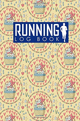 Running Log Book: Run Logger, Running Diary Template, Running Schedule, Track Distance, Time, Speed, Weather, Calories & Heart Rate (Running Log Books, Band 10) Logger 10