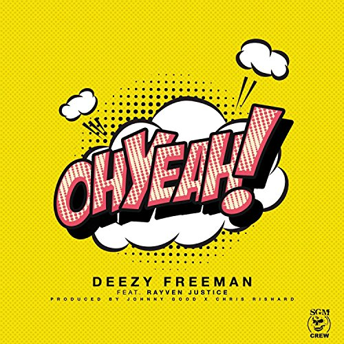 Oh Yeah! (feat. Rayven Justice) - Single [Explicit]