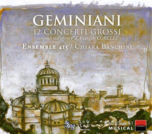 Geminiani: 12 concerti grossi composti sull'opera V d'Arcangelo Corelli