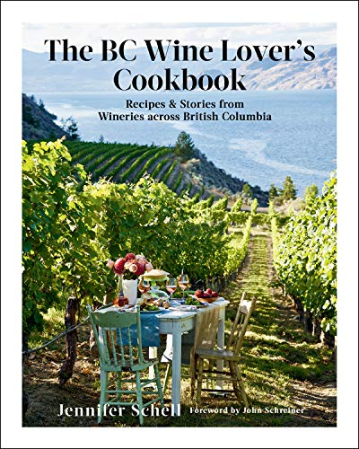 The BC Wine Lover's Cookbook: Recipes & Stories from Wineries Across British Columbia (English Edition)