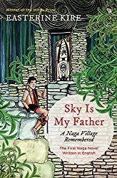 Sky is My Father: A Naga Village Remembered (10 September 2018)