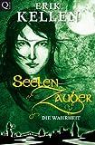 SeelenZauber - Die Wahrheit (Band 2)