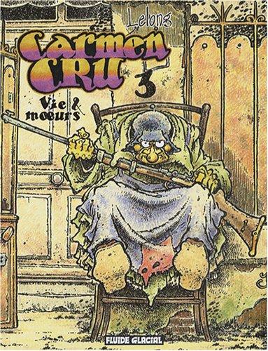 Carmen Cru, Tome 3 : Vie & moeurs
