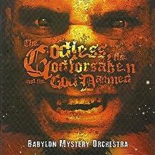 The Godless, The Godforsaken and the God Damned by Babylon Mystery Orchestra