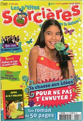 Les P'tites sorcières n° 121 - juillet-août 2010 - Ta chasse aux idées pour ne pas t'ennuyer !/Jamais je ne t'oublierai