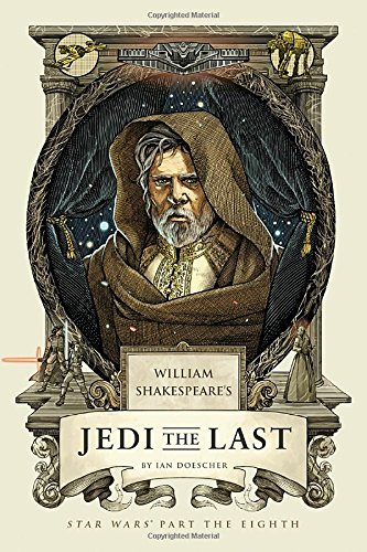 Read pdf william s shakespeare s jedi the last star wars part the star wars part the eight william shakespeare s star wars online book by ian doescher full supports all version of your device includes pdf epub fandeluxe Images