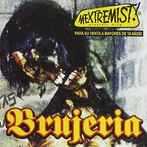Brujeria - Mextremist! Greatest Hits by Koolarrow Records