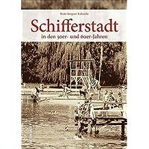Schifferstadt in der Zeit des Wiederaufbaus nach dem Krieg, des Wirtschaftswunders und der Beatlemania - 160 faszinierende Aufnahmen dokumentieren das ... das neue Lebensgefühl (Sutton Archivbilder)