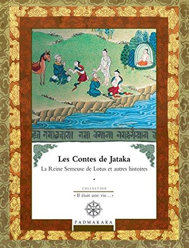 Contes de Jataka - Volume IV: La Reine Semeuse de Lotus et autres histoires