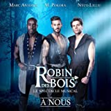 """À nous (Extrait de """"Robin des Bois"""") [version radio]"""