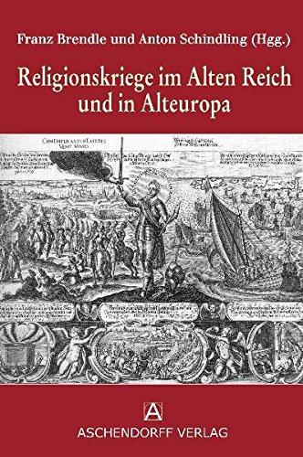 Religionskriege im Alten Reich und in Alteuropa