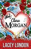 Meet Clara Morgan (Clara Andrews Series - Book 3) by Lacey London
