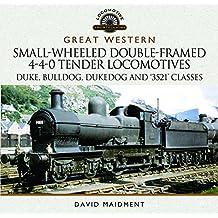 Great Western Small-Wheeled Double-Framed 4-4-0 Tender Locomotives: Duke, Bulldog, Dukedog and 3521 Classes (Locomotive Portfolio)