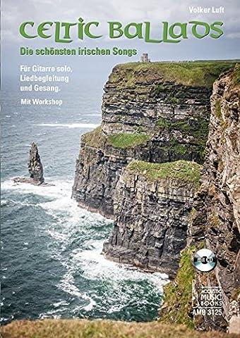 Celtic Ballads: Die schönsten irischen Songs. Für Gitarre solo, Liedbegleitung