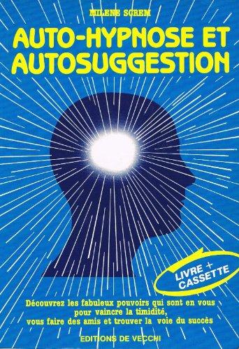 Auto-hypnose et autosuggestion livre et cassettes